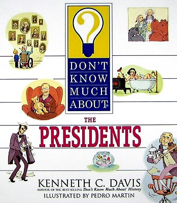 Don't Know Much About the Presidents By Davis, Kenneth C./ Martin, Pedro (ILT)