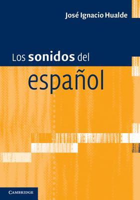 Los sonidos del espa-�ol By Hualde, Jose Ignacio
