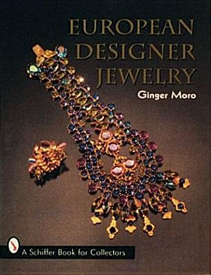 European Designer Jewelry/a Schiffer Book for Collectors By Moro, Ginger